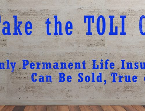 Take the TOLI Challenge: Only Permanent Life Insurance Policies Can Be Sold, True or False?