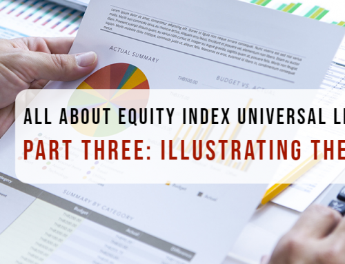 All About Equity Index Universal Life (EIUL) – Part Three: Illustrating the Policy