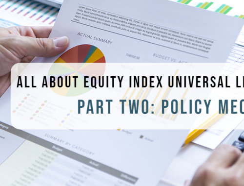 All About Equity Index Universal Life (EIUL) – Part Two: Policy Mechanics